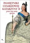 Pamiętniki Carycy Katarzyny Przez Nią Samą Spisane - Katarzyna II