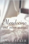 Mendocino: And Other Stories - Ann Packer