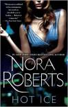 Hot Ice - Nora Roberts