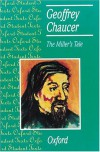 THE MILLER'S TALE: GEOFFREY CHAUCER (OXFORD STUDENT TEXTS) - GEOFFREY CHAUCER