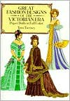 Great Fashion Designs of the Victorian Era Paper Dolls in Full Color - Tom Tierney