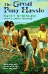 The Great Pony Hassle - Nancy Springer;Daniel Mark Duffy