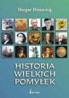 Historia wielkich pomyłek - Roger Rossing
