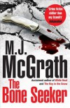 The Bone Seeker - M J McGrath