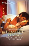 The Billionaire Gets His Way - Elizabeth Bevarly