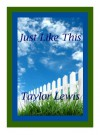 Just Like This - Taylor Lewis