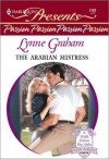 The Arabian Mistress - Lynne Graham