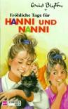 Hanni und Nanni, Bd.13, Fröhliche Tage für Hanni und Nanni - Enid Blyton
