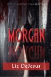 Morgan - Liz DeJesus