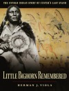Little Bighorn Remembered: The Untold Indian Story of Custer's Last Stand - Herman J. Viola
