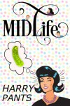 Midlife (A Crazy Stupid Love Story) - Harry Pants