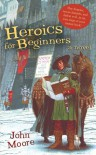 Heroics for Beginners - John  Moore