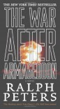 The War After Armageddon - Ralph Peters