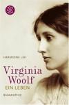 Virginia Woolf: Ein Leben - Hermione Lee