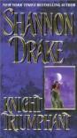 Knight Triumphant - Shannon Drake