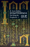 Schattenfall (Der Krieg der Propheten, #1) - R. Scott Bakker, Andreas Heckmann