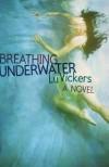 Breathing Underwater - Lu Vickers