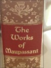 The works of Guy de Maupassant: Short stories - Guy de Maupassant