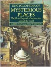 Encyclopedia of Mysterious Places: The Life and Legends of Ancient Sites Around the World - Robert Ingpen, Philip Wilkinson