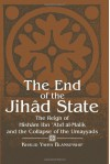 The End of the Jihad State: The Reign of Hisham Ibn Abd Al-Malik and the Colla (Suny Series in Medieval Middle East History) - Khalid Yahya Blankinship