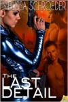 The Last Detail - Melissa Schroeder