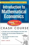 Introduction to Mathematical Economics: Based on Schaum's Outline of Theory and Problems of Introduction to Mathematical Economics - Edward Dowling,  Kenneth Dutch (Editor)