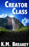 Creator Class - K.M. Breakey