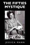 The Fifties Mystique - Jessica Mann