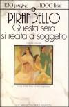 Questa sera si recita a soggetto - Luigi Pirandello, Italo Borzi, Maria Argenziano