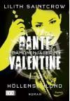 Höllenschlund. Dante Valentine: Dämonenjägerin 05 - Lilith Saintcrow