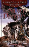 A Dragon's Tale Book One: The Silver Dragon - Paul Benthom