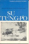 Su Tung-P'o: Selections from a Sung Dynasty Poet - Burton Watson