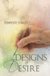 Designs of Desire - Tempeste O'Riley