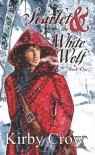 Scarlet and the White Wolf: The Pedlar and the Bandit King - Kirby Crow