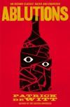 Ablutions - Patrick deWitt