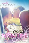Good Intentions (Welcome To Paradise) - S. L. Scott