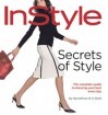 InStyle: Secrets of Style: The Complete Guide to Dressing Your Best Every Day - Lisa Arbetter, Monica Lind
