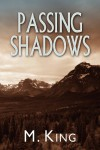 Passing Shadows - M. King