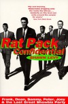 Rat Pack Confidential: Frank, Dean, Sammy, Peter, Joey & the Last Great Showbiz Party - Shawn Levy