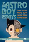 The Astro Boy Essays: Osamu Tezuka, Mighty Atom, and the Manga/Anime Revolution - Frederik L. Schodt