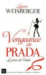 Vengeance en Prada - Lauren Weisberger, Christine Barbaste