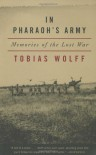 In Pharaoh's Army: Memories of the Lost War - Tobias Wolff, Luann Walther
