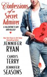 Confessions of a Secret Admirer: A Valentine's Day Anthology - Jennifer Ryan, Candis Terry, Jennifer Seasons