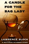 A Candle for the Bag Lady - Lawrence Block