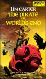 The Pirate of World's End - Lin Carter