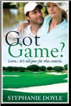 Got Game? - Stephanie Doyle