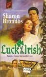 Luck of the Irish (Harlequin Superromance No. 588) - Sharon Brondos