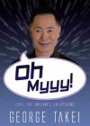 Oh Myyy! - George Takei