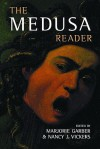 The Medusa Reader (Culture Work) - Marjorie Garber, Nancy J. Vickers