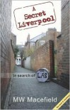In Search of the La's: A Secret Liverpool - M. W. Macefield